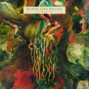 Hands-Like-Houses-Reimagine-cover
